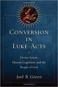 Joel Green - Conversion in Luke-Acts