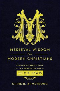 Armstrong, Chris - Medieval Wisdom for Modern Christians